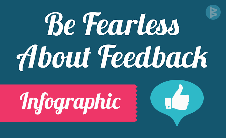 Workboard Infographic: Be Fearless About Feedback