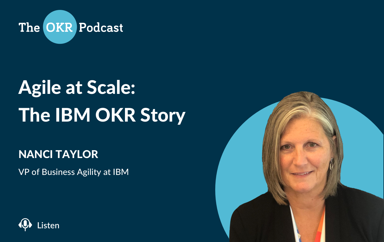 OKR Podcast: Agile at Scale: The IBM OKR Story